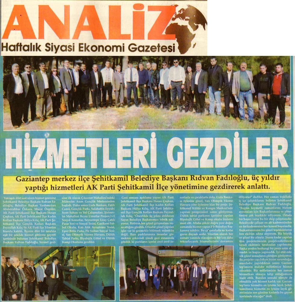 """"""" HİZMETLERİ GEZDİLER """""""